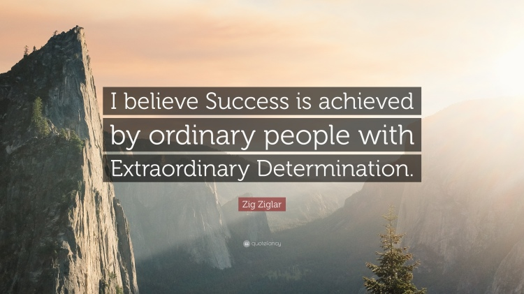 122298-Zig-Ziglar-Quote-I-believe-Success-is-achieved-by-ordinary-people