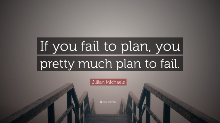 1889700-Jillian-Michaels-Quote-If-you-fail-to-plan-you-pretty-much-plan-to