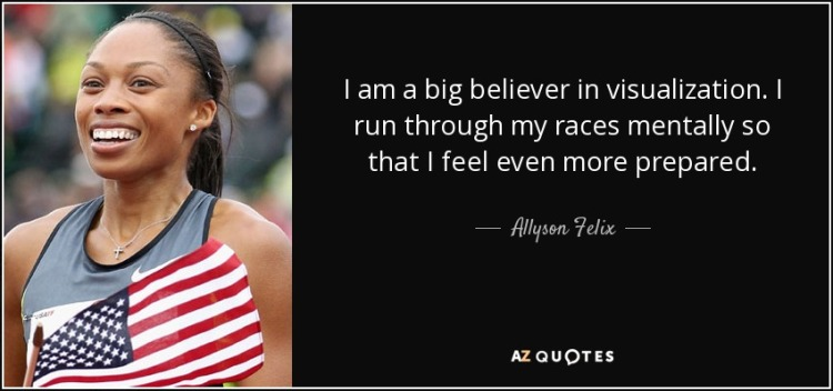 quote-i-am-a-big-believer-in-visualization-i-run-through-my-races-mentally-so-that-i-feel-allyson-felix-9-41-17